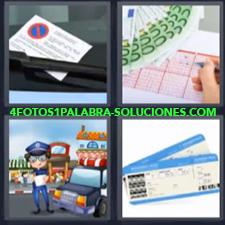 4 fotos 1 Palabra - 6 letras: loteria Billetes de avion Billetes y lotería Ticket mal aparcado o estacionado |