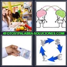 4 Fotos 1 Palabra - Chicas comprando en supermercado Dibujo con cambio de monedas o divisas Dibujo de dos cerebros rosa y verde Mano con billete de 20 euros |