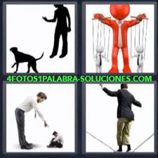 4 Fotos 1 Palabra - mujer y perro marionetas Haciendo equilibrio Hombre grande discutiendo hombre pequeño |