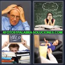 4 fotos 1 Palabra - 6 letras: hombre con manos en la cabeza Letrero Help Mujer en sofa Profesora preocupada |