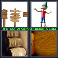 4 fotos 1 Palabra - 6 letras: Barriles Señalizaciones pinocho Violin |