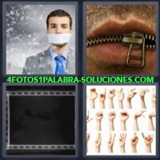 4 Fotos 1 Palabra - 4 Letras: Hombre Boca Tapada, Boca Con Cremallera Cerrada, Manos Con Simbolos De Sordomudos |