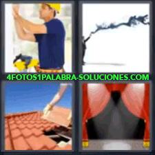 4 Fotos 1 Palabra - 4 Letras: Tejas Telon, Obrero Reparando La Pared, Señor Con Humo Negro, Tejado, Telón. |