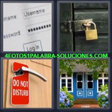 4 Fotos 1 Palabra - candado puerta Cartel de 'No molestar o Do not disturb' Casa puerta azul Usuario y contraseña computadora |