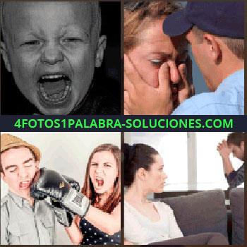 4 Fotos 1 Palabra - Niño llorando, hombre con gorra azul quitando lágrimas de la cara de una mujer, pareja enfadada, guante de boxeo