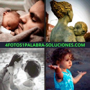 4 Fotos 1 Palabra - Padre con bebé, niña levantando las manos, madre besando a su hija, estatua madre