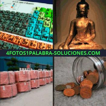 4 Fotos 1 Palabra - tabla periódica de los elementos. Estatua buda. Contenedores y bobinas. Bote con monedas de cobre