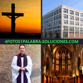 4 Fotos 1 Palabra - atardecer cruz. Edificio. Cura o religioso. Interior Catedral