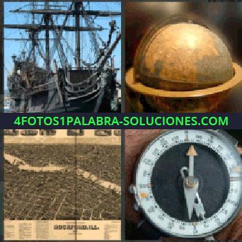 4 Fotos 1 Palabra - barco antiguo Galeón, Bola del mundo antigua, Fotografía de un terreno, Brújula