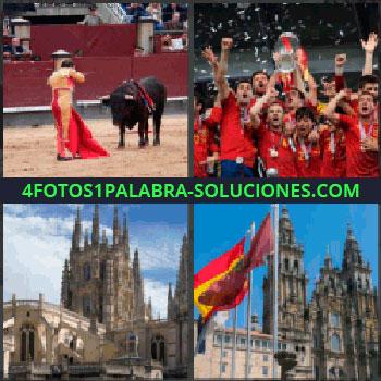 4 Fotos 1 Palabra - torero y toro, Equipo de futbol celebrando, Sagrada familia de Barcelona, Catedral de Santiago de Compostela y banderas