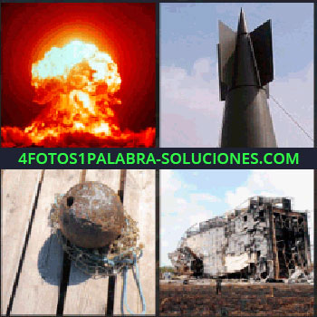 4 Fotos 1 Palabra - Misil, bala de cañón, estructura destruida, ruinas, explosión nuclear