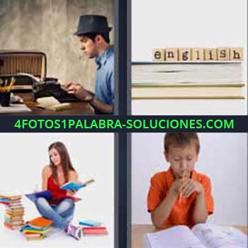 4 Fotos 1 Palabra - seis-letras hombre escribiendo a máquina. English. Mujer rodeada de libros. Niño haciendo tareas.