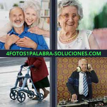 4 Fotos 1 Palabra - matrimonio ancianos feliz. Abuela sonriendo. Señora con andador. Señor pinchando discos de música.