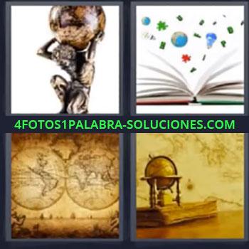 4 Fotos 1 Palabra - ocho-letras estatua hombre con bola del mundo, Libro abierto con figuras, Mapa mundi, Bola del mundo antigua