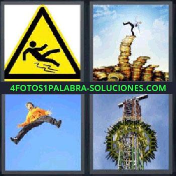 4 Fotos 1 Palabra - siete-letras hombre sobre monedas, Señal de peligro resbalar, Hombre pierde equilibrio en una torre de monedas, Chico saltando, Parque de atracciones.
