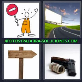 4 Fotos 1 Palabra - ocho-letras carretera pistola, Dibujo persona con señal tráfico, Carretera, Pistola con dinero, Indicacion