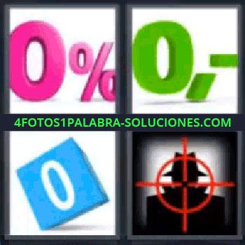 4 Fotos 1 Palabra - cinco-letras ceros de colores, Cero por ciento rosa, Cero verde, Cubo con Cero azul, Mira apuntando silueta de hombre con sombrero.