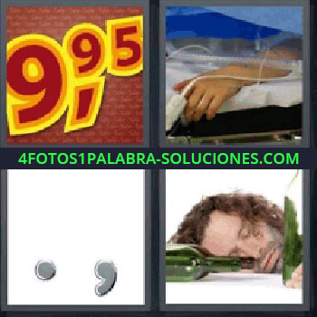4 Fotos 1 Palabra - precio, Mano de enfermo en camilla, Punto y coma, Chico borracho.