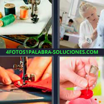 4 Fotos 1 Palabra - seis-letras coser. Máquina de coser. Mujer cosiendo. Hilos, agujas y tijeras. Dedal.