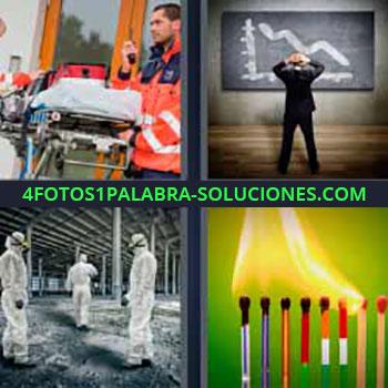 4 Fotos 1 Palabra - cinco-letras cerillos. Camilla emergencia. Hombre frente a pizarra. Hombres con trajes y máscaras. Cerillas encendidas.