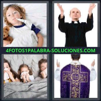 4 Fotos 1 Palabra - ocho-letras enfermo padre, Niña enferma, Familia en cama con gripe, Sacerdote, Ovispo.