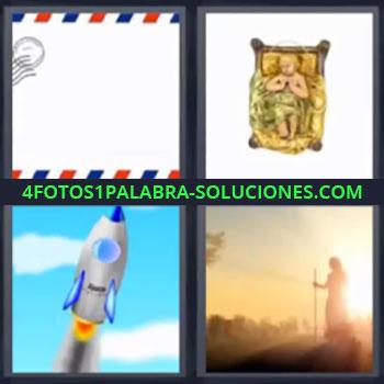 4 Fotos 1 Palabra - siete-letras cohete carta bebe, Sobre de correos, Niño Jesús en la cuna, Dibujo de cohete o nave espacial, Imagen de señor con bastón caminando.