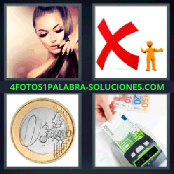 4 Fotos 1 Palabra - moneda euro, Mujer pelo largo, Simbolo x roja, Billetes de euros.