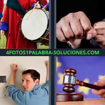 4 Fotos 1 Palabra - tocando tambor. Puño. Hombre con brazos en la pared. Martillo juez.