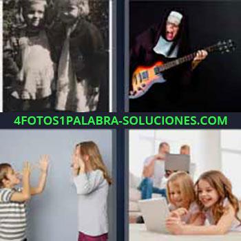 4 Fotos 1 Palabra - niños burlándose. Niños foto antigua en blanco y negro. Monja tocando la guitarra eléctrica. Dos niñas viendo una tablet o ipad.