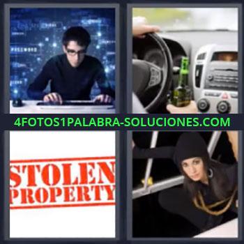 4 Fotos 1 Palabra - seis-letras manejando con cerveza, Hacker, Hombre con ordenador, Conduciendo bebiendo cerveza, Letrero Stolen Property, Ladrona