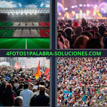 4 Fotos 1 Palabra - multitud. Estadio deportivo. Gente en concierto. Manifestación de personas. Aglomeración.