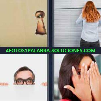 4 Fotos 1 Palabra - mirando por la ventana. Persona escondida mirando por una ranura o agujero. Señor con lentes. Mujer observando entre los dedos.