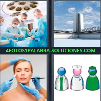 4 Fotos 1 Palabra - cinco-letras de 6 letras. Quirófano. Edificio hospital. Manos con guantes en cara mujer. Dibujos vestimenta médicos.