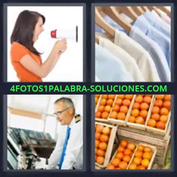 4 Fotos 1 Palabra - mujer con megafono, Ropa en perchas, Capitan u oficial, Cajas con naranjas