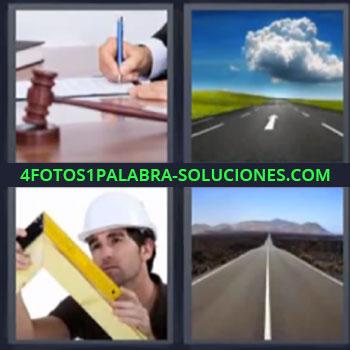 4 Fotos 1 Palabra - cinco-letras martillo de juez, Carretera y nube, Constructor albañil o carpintero midiendo, Carretera hacia el infinito