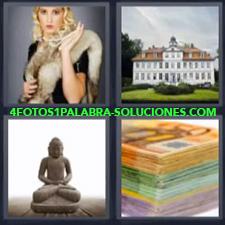 4 Fotos 1 Palabra - casa buda billetes Mansión Montón de euros Señorita con pieles y joyas |