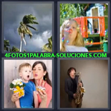 4 fotos 1 Palabra - 6 letras: Huracan Madre e hijo soplando velas niña jugando con pompas de jabon Tocando el saxofon |